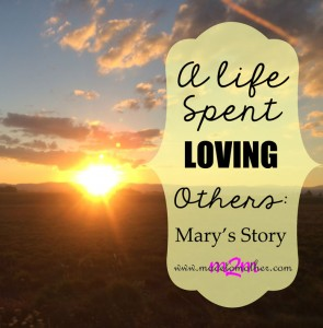 A Life Spent Loving Others – Mary's Story