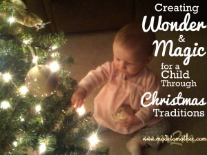 Creating Wonder and Magic for a Child Through Christmas Traditions