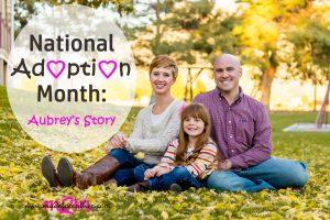 National Adoption Month Series – Aubrey's Story