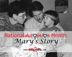 National Adoption Month Series: Mary's Story