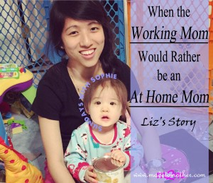 When the Working Mom Would Rather be an At-Home Mom – Liz's Story