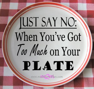When You've Got Too Much on Your Plate – Contributor Post for Portland Moms Blog