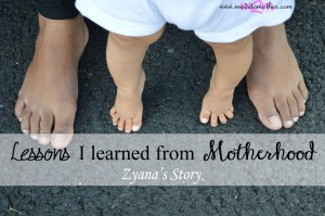 Lessons I Learned From Motherhood – Zyana's Story