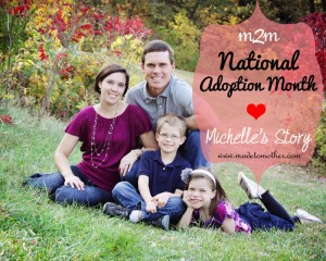 National Adoption Month Series – Michelle's Story