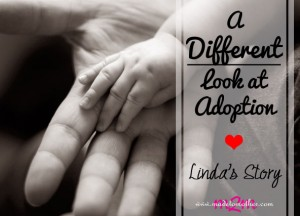 A Different Perspective During National Adoption Month Series – Linda's Story