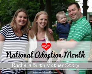 National Adoption Month Series – Rachel's Birth Mother Story