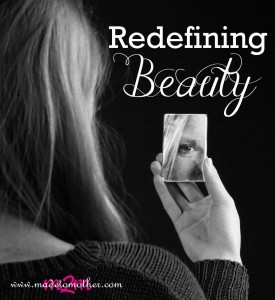 ReDefining Beauty – Reposted with Permission from Allison at Sisters of Katie Luther