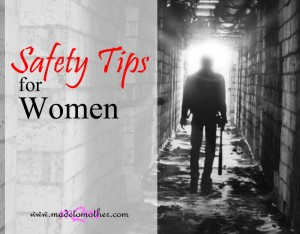 Mom with a Plan: Safety Tips For Women – Guest Post by Zyana