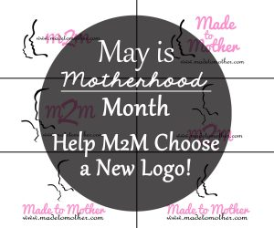 May is Motherhood Month and a New Look Coming to M2M!