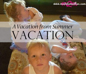 A Vacation from Summer Vacation