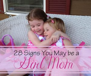 28 Signs You May Be a 'GIRL MOM' – Contributor Post for Portland Moms Blog