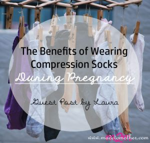 The Benefits of Wearing Compression Socks During Pregnancy – Guest Post by Laura