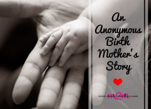 National Adoption Month Series – An Anonymous Birth Mother Story
