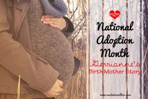 National Adoption Month Series – Gerrianne's Birth Mother Story