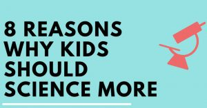 8 Life Skills that Science Teaches Children – Guest Post by Marcus from PsySci.co