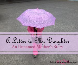 A Letter to My Daughter – An Unnamed Mother's Story