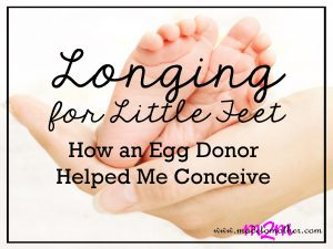 Longing for Little Feet: How an Egg Donor Helped Me Conceive – Heidi's Story
