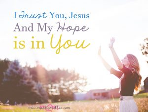 I Trust You, Jesus, and My Hope is in You