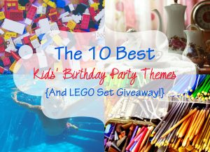 The 10 Best Kids' Birthday Party Themes {And LEGO Set Giveaway!}