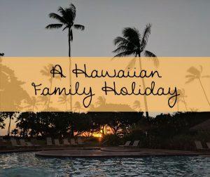 A Hawaiian Family Holiday – Contributor Post for Portland Moms Blog
