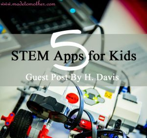 5 STEM Apps for Kids – Guest Post by H. Davis