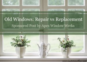 Old Windows: Repair vs Replacement – Sponsored Post by Apex Window Werks